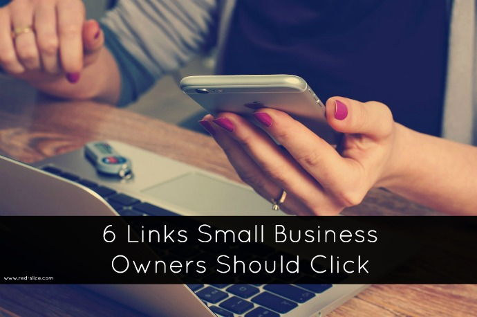 6 Links Small Business Owners Should Click