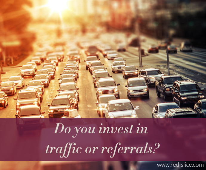 Heavy city traffic - Do you invest in traffic or referrals?