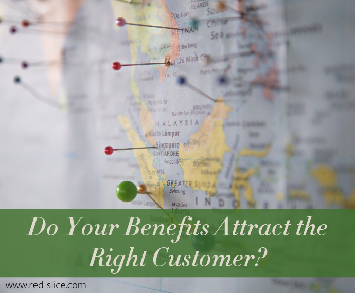Do your benefits attract the right customer?