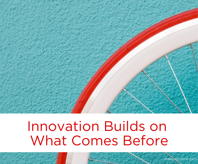Innovation Builds on What Comes Before