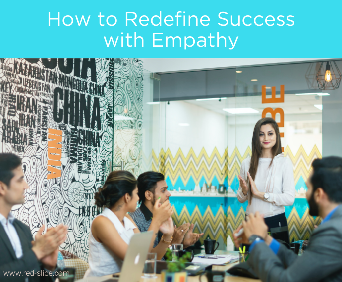 How to Redefine Success with Empathy (1)